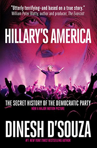 Book cover from Hillarys America: The Secret History of the Democratic Party by Dinesh DSouza