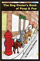 The Dog Owner's Book of Poop and Pee! Paperback