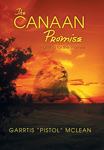 The Canaan Promise: Fighting for the Promise