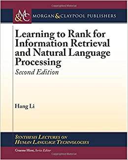 Book Learning to Rank for Information Retrieval and Natural Language Processing: Second Edition (Synthesis Lectures on Human Language Technologies)