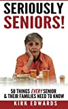 img - for The 50 Things Every Senior & Their Families Need To Know (SERIOUSLY SENIORS) book / textbook / text book