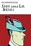 Stiff Upper Lip, Jeeves (The Collector's Wodehouse)