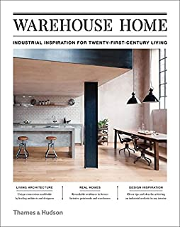 Book Cover: Warehouse Home: Industrial Inspiration for Twenty-First-Century Living