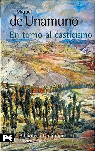 En torno al casticismo (BIBLIOTECA UNAMUNO) (Biblioteca De Autor / Author Library) (Spanish Edition) Poc edition by Unamuno, Miguel de (2006)