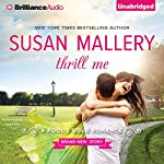 Thrill Me: A Fool's Gold Romance, Book 18 | Susan Mallery