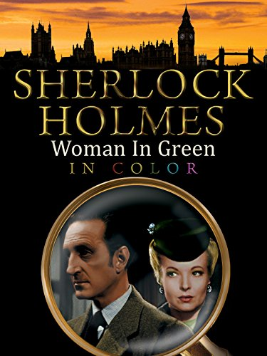 Sherlock Holmes: The Woman In Green (in Color)