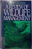 A Review of Wildlife Management, Peek, James, 0137805527