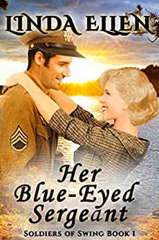 Her Blue-Eyed Sergeant (Soldiers of Swing Book 1) by [Ellen, Linda]