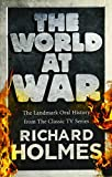 The World at War: The Landmark Oral History from the Classic TV Series