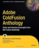 Adobe ColdFusion Anthology, Michael Dinowitz and Judith Dinowitz, 1430272155