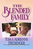 The Blended Family, Tom Frydenger and Adrienne Frydenger, 0800790944