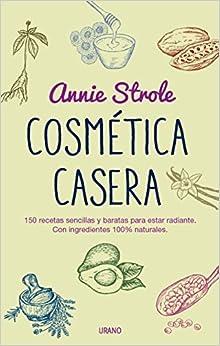 Cosmetica casera (Spanish Edition) by Annie Strole (2015-05-31)