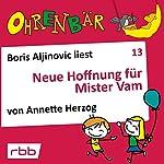 Neue Hoffnung für Mister Vam (Ohrenbär 13) | Annette Herzog