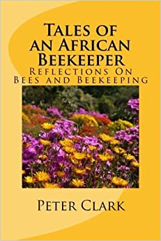 Book Tales of an African Beekeeper: Reflections on Bees and Beekeeping by Peter L Clark (2012-02-28)