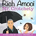 Mr. Crotchety | Rich Amooi
