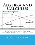 img - for Algebra and Calculus: Mathematical Modeling for Business, Economics, and Finance book / textbook / text book