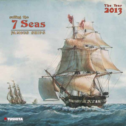 Sailing the 7 Seas, Famous Ships 2013 by (Calendar)