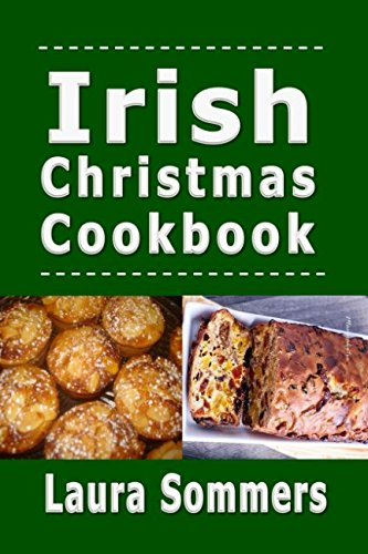 Irish Christmas Cookbook: Recipes for the Holiday Season (Christmas Around the World) by Laura Sommers