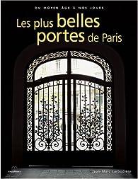 Les plus belles portes de Paris : Du Moyen Ageà nos jours par Jean-Marc Larbodière