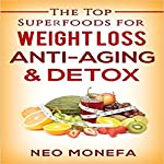 Superfoods: The Top Superfoods for Weight Loss, Anti-Aging and Detox | Neo Monefa