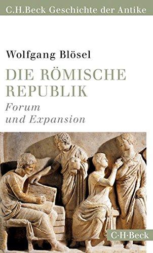 Die römische Republik: Forum und Expansion