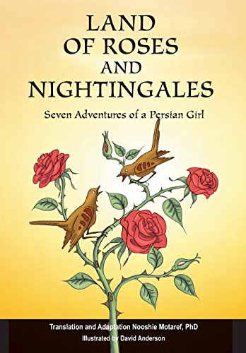 Land of Roses and Nightingales: Seven Adventures of a Persian Girl (Short Story The Nightingale And The Rose)