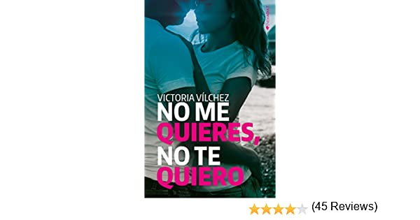 No me quieres, no te quiero eBook: Vílchez, Victoria: Amazon.es ...