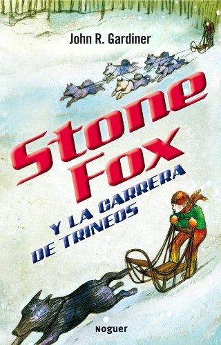 Stone Fox y la carrera de trineos / Stone Fox (Spanish Edition) (Racing Stones Fox)