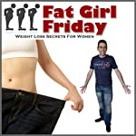 Fat Girl Friday: Weight Loss Secrets for Women | Craig Beck