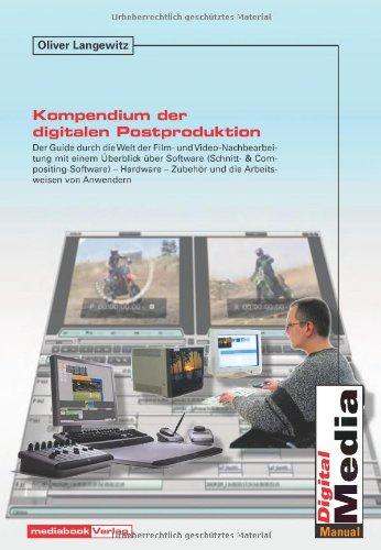 Kompendium der digitalen Postproduktion: Der Guide durch die moderne Welt der Film- und Video-Nachbearbeitung