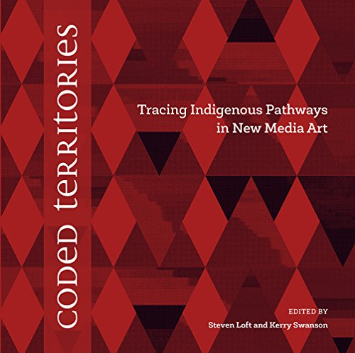 Coded Territories: Tracing Indigenous Pathways in New Media - Glasses Calgary Stores