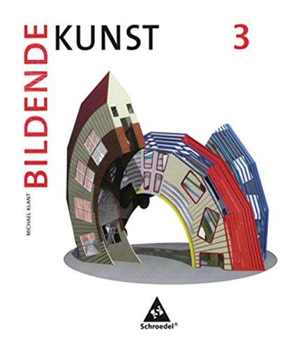 Bildende Kunst, Band 3 Taschenbuch – 1. Mai 2010 Michael Klant Josef Walch Schroedel Verlag GmbH 3507100525