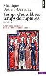 Nouvelle histoire de la France médiévale. Tome 4 : Temps d'équilibres, temps de ruptures, XIIIe siècle par Bourin-Derruau