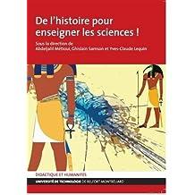 De l'Histoire Pour Enseigner les Sciences!