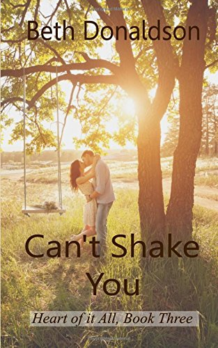 Download Can't Shake You (Heart of It All) (Volume 3) PDF