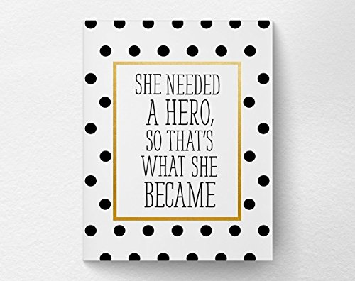She Needed A Hero So Thats What She Became Motivational Quote Art Print Poster Decor, Inspirational Quote, Girls Bedroom Decor, 8x10 Print