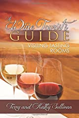 A Wine Tourist's Guide: Visiting Tasting Rooms Paperback
