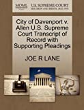 City of Davenport V. Allen U. S. Supreme Court Transcript of Record with Supporting Pleadings, Joe R. Lane, 1270174673