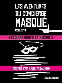 L'Exquise Nouvelle - Saison 3 : Les Aventures du Concierge Masqué  par Boidin