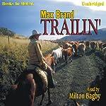 Trailin' | Max Brand