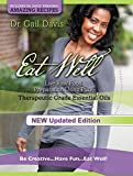 Eat Well: Live Raw Food Preparation Using Pure Therapeutic Grade Essential Oils