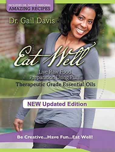eat-well-live-raw-food-preparation-using-100-percent-pure-therapeutic-grade-essential-oils