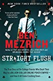 img - for Straight Flush: The True Story of Six College Friends Who Dealt Their Way to a Billion-Dollar Online Poker Empire--and How It All Came Crashing Down . . . book / textbook / text book