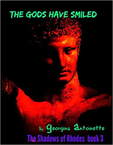 Livres en ligne téléchargement gratuitThe Gods Have Smiled: The Shadows of Rhodes Series B00UAZJ1OQ by Georgina Antoinette in French PDF