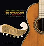 img - for Inventing the American Guitar: The Pre-Civil War Innovations of C.F. Martin and His Contemporaries (Guitar Reference) book / textbook / text book