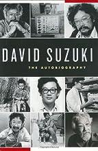 David Suzuki: The Autobiography