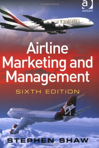 2007 Airline - Airline Marketing and Management by Stephen Shaw (2007-05-30)