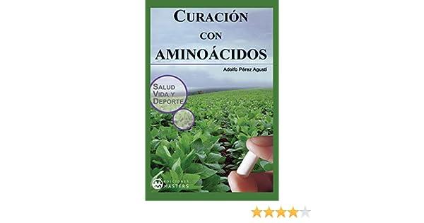 Curacion con aminoacidos (Spanish Edition)
