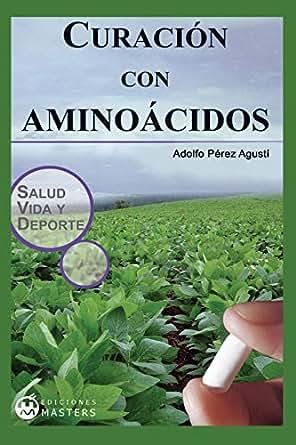Curacion con aminoacidos eBook: Adolfo Pérez Agusti: Amazon ...