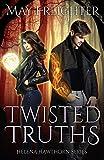 Twisted Truths: An Urban Fantasy Novel (Helena Hawthorn Series Book 7)